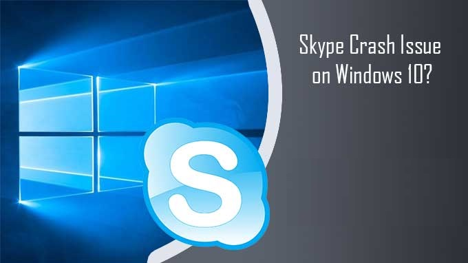 Skype-Crash-Issue-on-Windows-10
