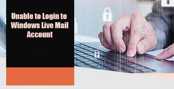 unable to login to window live mail account